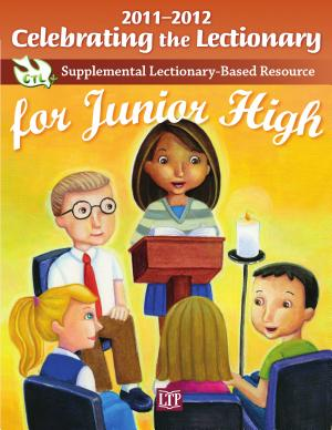 Celebrating the Lectionary for Junior High 2011 2012 PDF