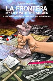 La Frontera my life with the Argies: a tale about friendship, punk rock and globalization