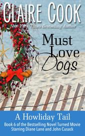 Must Love Dogs: A Howliday Tail
