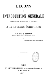 Leçons d'introduction générale théologique, historique et critique, aux divines Écritures