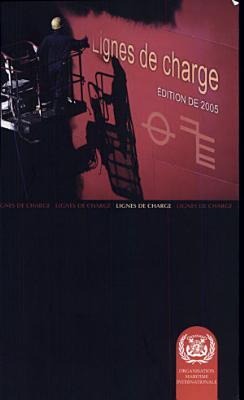 CONF  RENCE INTERNATIONALE DE 1966 SUR LES LIGNES DE CHARGE    dition de 2005 PDF