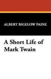 A Short Life of Mark Twain