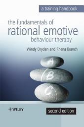 Fundamentals of Rational Emotive Behaviour Therapy: A Training Handbook, Edition 2