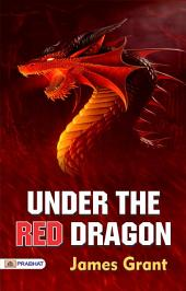 Under the Red Dragon: A Novel