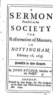 A Sermon [on Exod. xxxii. 26] preach'd to the Society for Reformation of Manners, in Nottingham. February 16, 1698/9