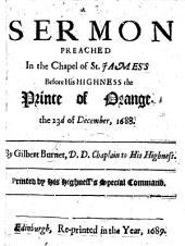 A Sermon Preached in the Chappel of St. James's Before His Highness the Prince of Orange, the 23d of December, 1688