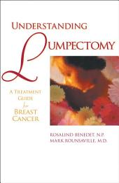Understanding Lumpectomy: A Treatment Guide for Breast Cancer