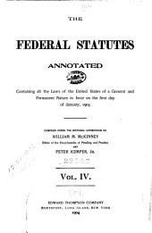 The Federal Statutes Annotated: Containing All the Laws of the United States of a General and Permanent Nature in Force on the First Day of January, 1903, Volume 4