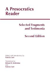 A Presocratics Reader (Second Edition): Selected Fragments and Testimonia
