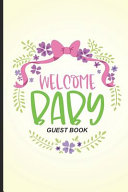 Welcome Baby Guest Book Book PDF
