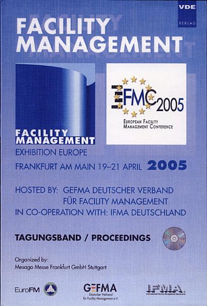Facility Management 2005 European Facility Management Conference Exhibition Europe Frankfurt Am Main 19 21 April Tagungsband Proceedings