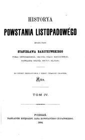 Historya powstania listopadowego Spisana przez Stanisława Barzykowskiego posła ostrołeckiego, członka rządu narodowego, kawalera krzyża virtuti militari: Tom 4