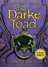Septimus Heap  Darke Toad   Die Dunkelkr  te PDF