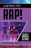 Listen to Rap  Exploring a Musical Genre PDF