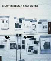 Graphic Design That Works: Secrets for Successful Logo, Magazine, Brochure, Promotion, and Identy Design