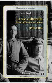 La vie culturelle dans la France occupée (1914-1918)