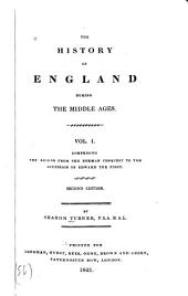The History of England During the Middle Ages: Comprising the Reigns from William the Conqueror to the Accession of Henry the Eigth; and Also, the History of the Literature, Poetry, Religion and Language of England During that Period, Volume 1