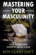 Download Mastering Your Masculinity Book