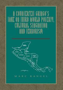 A Counterfeit Gringo s Take on Third World Poverty and Memories of Mosquitia PDF