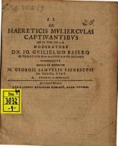 De Haereticis Mulierculas Captivantibus ad. II. Tim.III: Volume 6