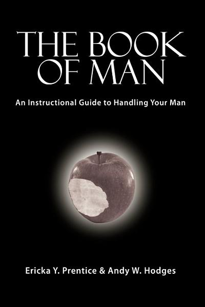 Download The Book of Man  An Instructional Guide to Handling Your Man Book
