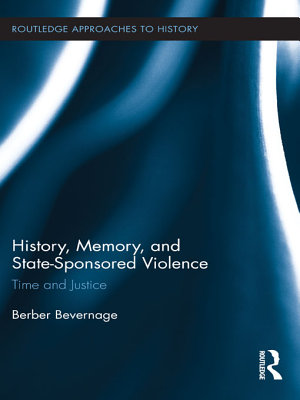 History  Memory  and State Sponsored Violence PDF