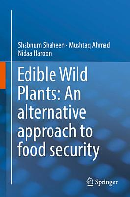 Edible Wild Plants  An alternative approach to food security