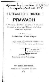 O litewskich i polskich prawach: o ich duchu, źródłach, związku, i o rzeczach zawartych w pierwszym Statucie dla Litwy, 1529 roku wydanym