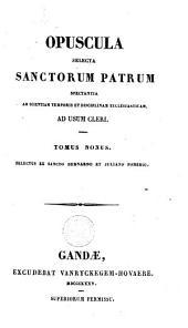 Opuscula selecta sanctorum patrum spectantia ad scientiam temporis et disciplinam ecclesiasticam, ad usum cleri: Volume 9