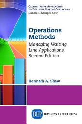 Operations Methods: Managing Waiting Line Applications, Second Edition