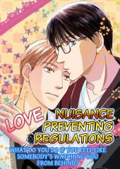(Yaoi) Love Nuisance Preventing Regulations: What do you do if you feel like somebody's watching you from behind?