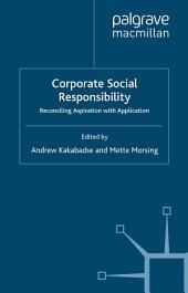 Corporate Social Responsibility: Reconciling Aspiration with Application