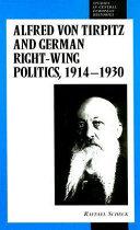 Alfred Von Tirpitz and German Right-wing Politics