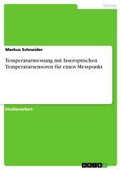 Temperaturmessung mit faseroptischen Temperatursensoren für einen Messpunkt