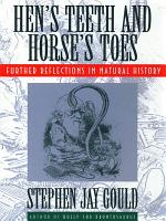 Hen s Teeth and Horse s Toes  Further Reflections in Natural History PDF