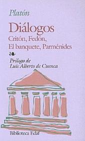 Diálogos: Critón, Fedón, El banquete, Parménides