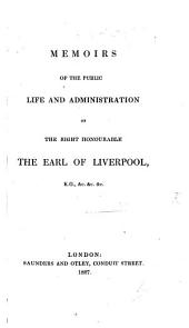 Memoirs of the public life and administration of the Earl of Liverpool