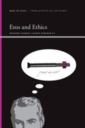 Eros and Ethics: Reading Jacques Lacan's Seminar VII