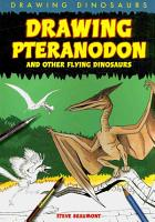 Drawing Pteranodon and Other Flying Dinosaurs PDF