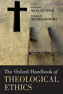 The Oxford Handbook of Theological Ethics PDF