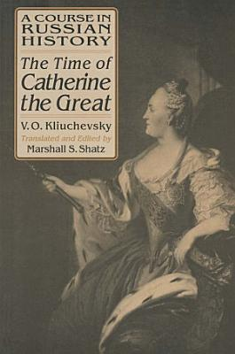 A Course in Russian History  The Time of Catherine the Great