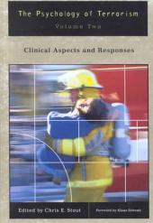 The Psychology of Terrorism: Clinical aspects and responses: Volume 2