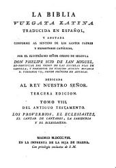 La Biblia vulgata Latina traducia en espanõl: y anotada conforme al sentido de los santos padres, y expositores cathòlicos, Volume 8