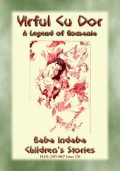 VIRFUL CU DOR or Varful Cu Dor - A Legend of Romania: Baba Indaba Children's Stories - Issue 276