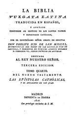 La Biblia vulgata Latina traducia en espanõl: y anotada conforme al sentido de los santos padres, y expositores cathòlicos, Volume 15