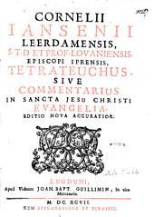 Tetrateuchus: sive commentarius in sancta Jesu Christi Evangelia
