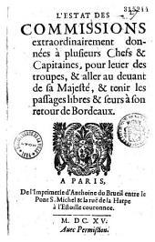 L'Estat des commissions extraordinairement données à plusieurs Chefs et Capitaines, pour leuer des troupes et aller au deuant de sa Majesté
