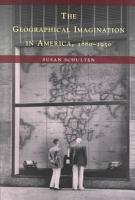 The Geographical Imagination in America  1880 1950 PDF