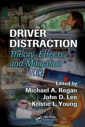 Driver Distraction: Theory, Effects, and Mitigation
