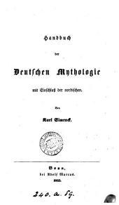 Handbuch der deutschen Mythologie, mit Einschluss der nordischen